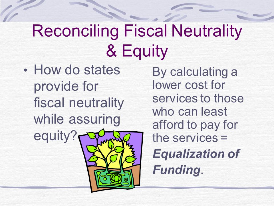 Reconciling Fiscal Neutrality & Equity