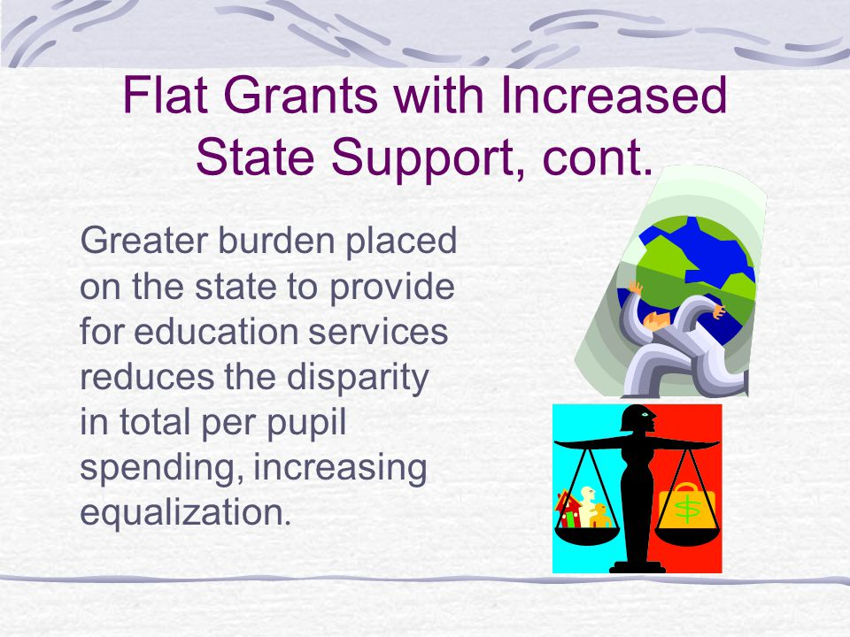 Flat Grants with Increased State Support, cont.
