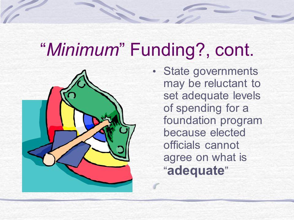 Minimum Funding , cont.