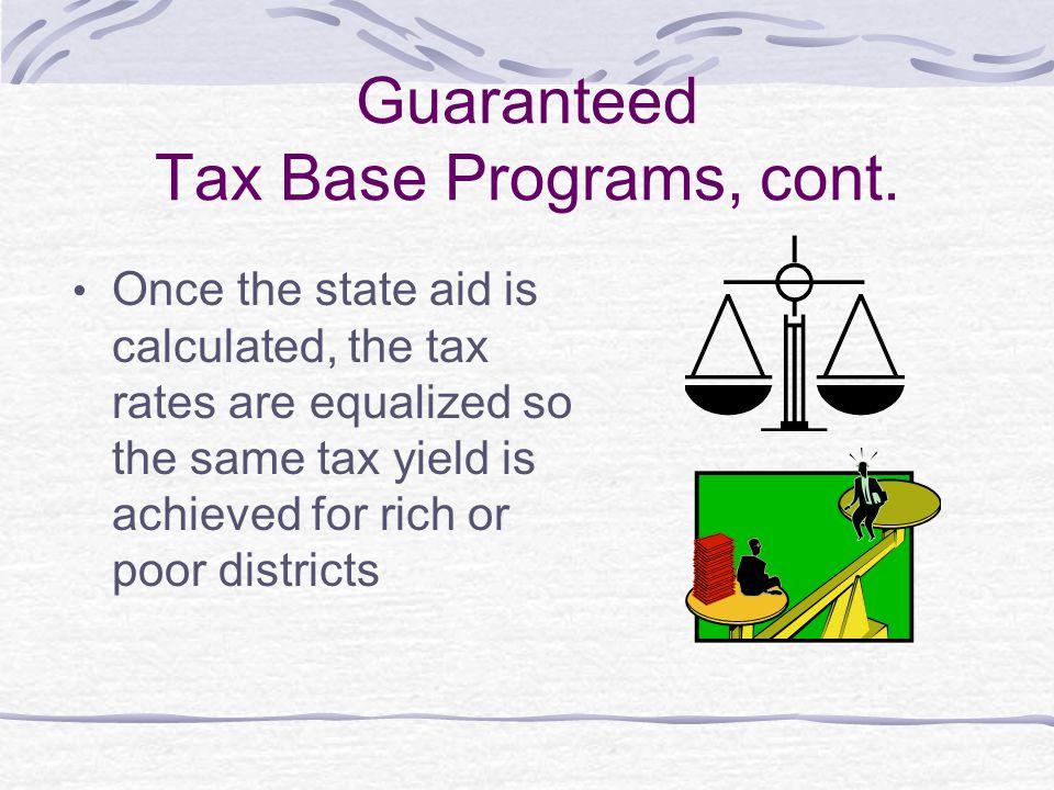 Guaranteed Tax Base Programs, cont.