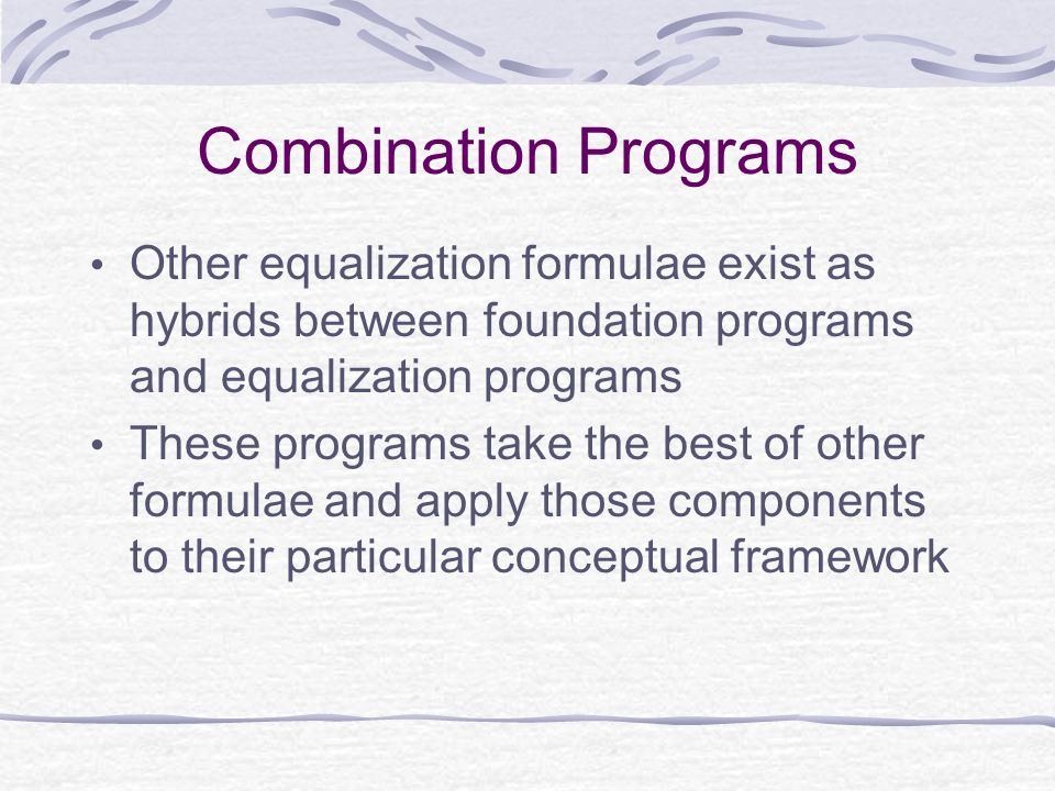 Combination Programs Other equalization formulae exist as hybrids between foundation programs and equalization programs.