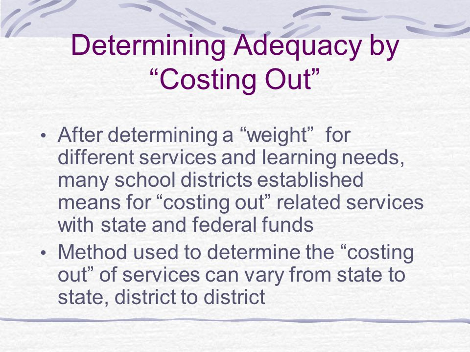Determining Adequacy by Costing Out