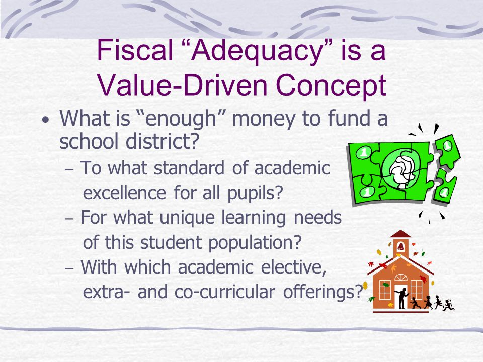 Fiscal Adequacy is a Value-Driven Concept