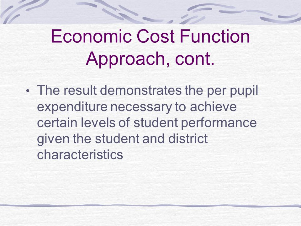 Economic Cost Function Approach, cont.