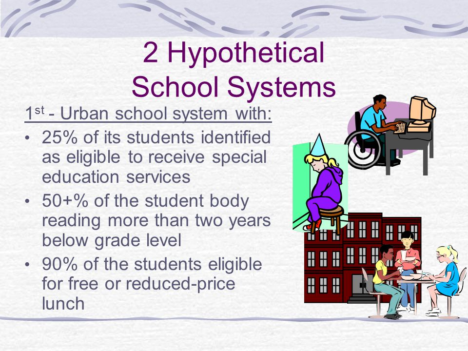2 Hypothetical School Systems