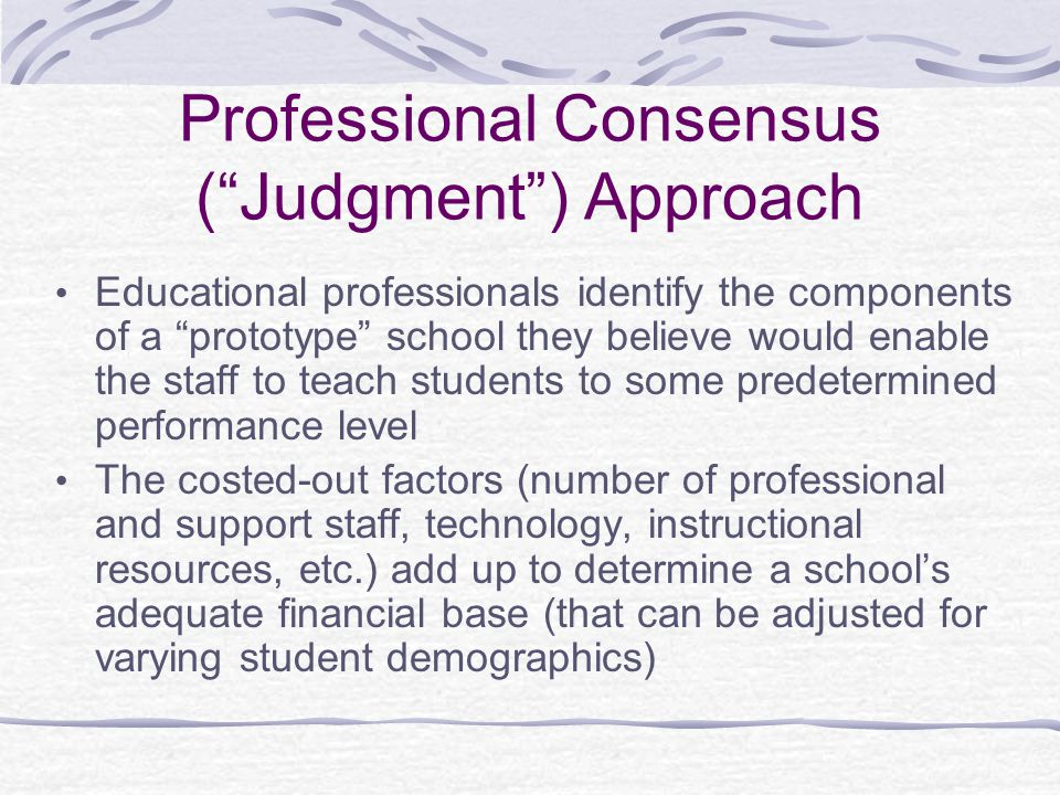 Professional Consensus ( Judgment ) Approach