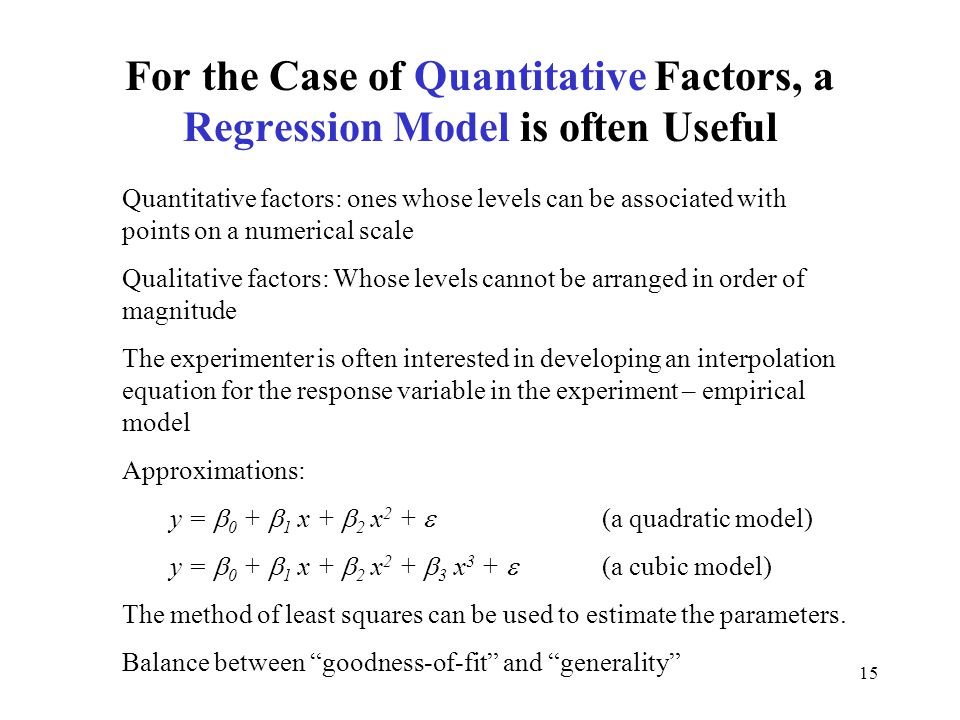 For the Case of Quantitative Factors, a Regression Model is often Useful
