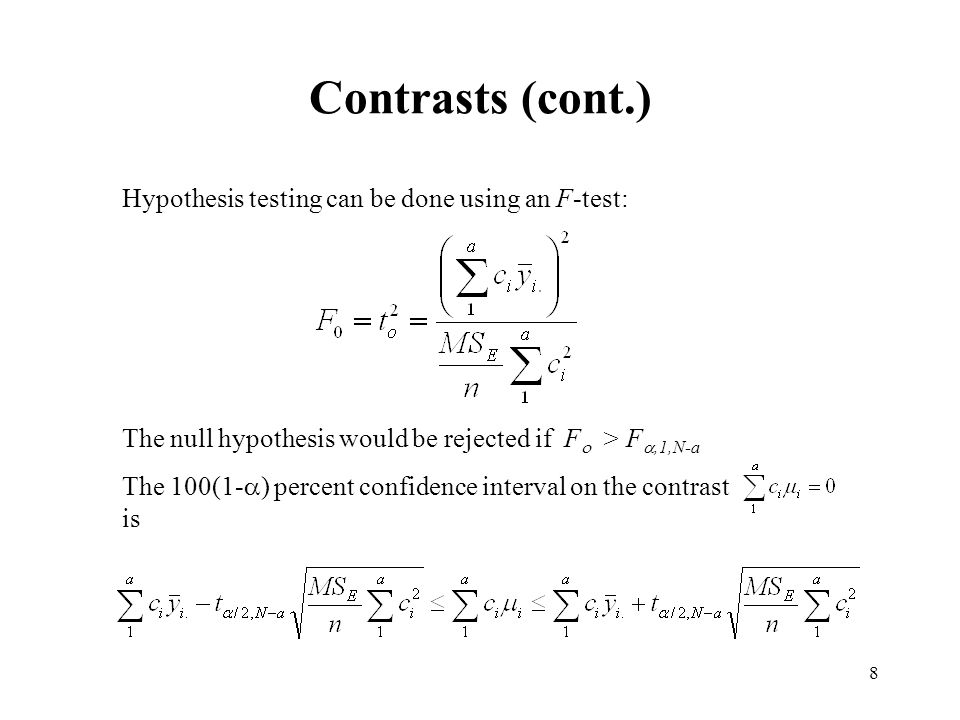 Contrasts (cont.) Hypothesis testing can be done using an F-test: