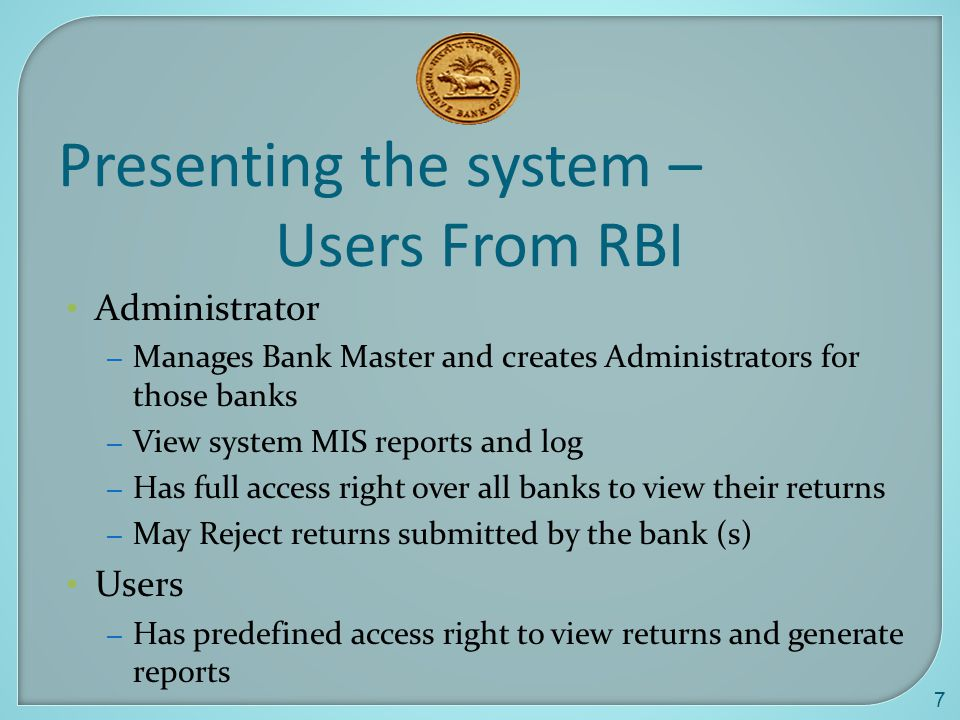 Presenting the system – Users From RBI