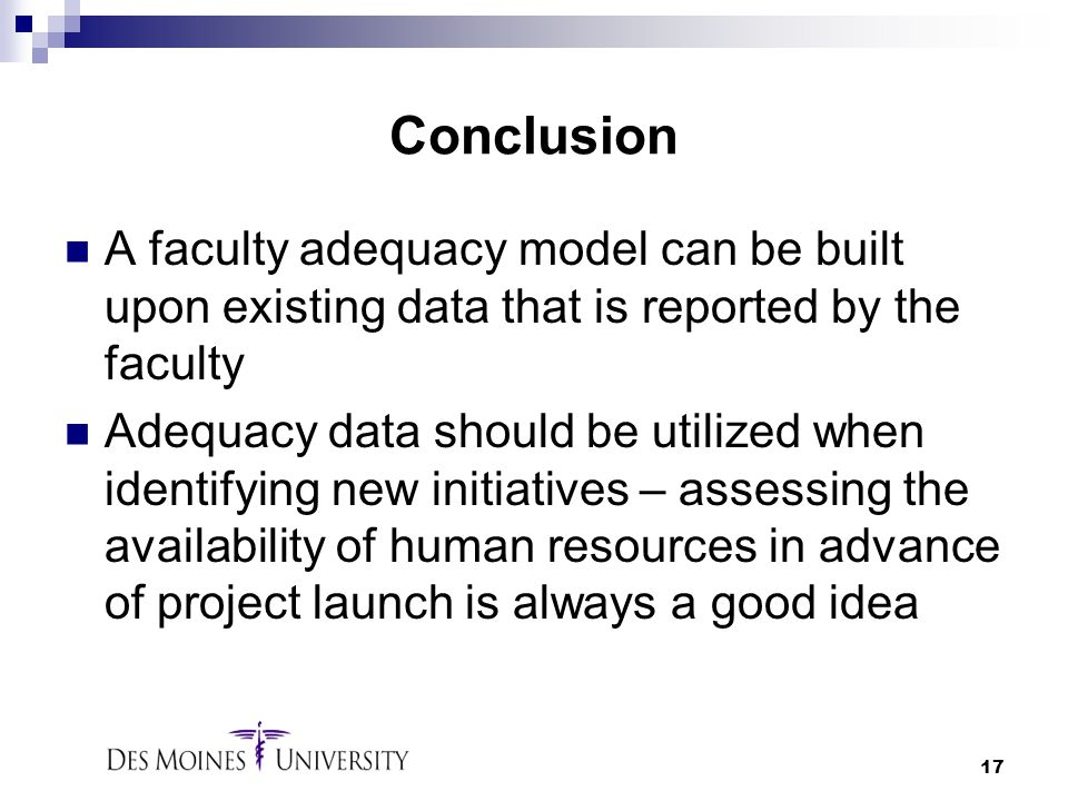 Conclusion A faculty adequacy model can be built upon existing data that is reported by the faculty.