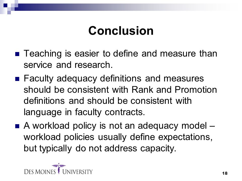Conclusion Teaching is easier to define and measure than service and research.