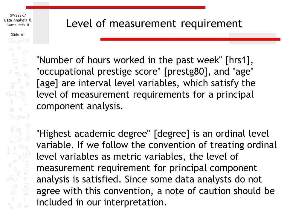 Level of measurement requirement