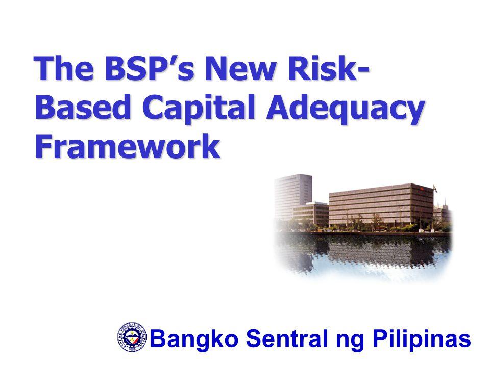 The BSP's New Risk-Based Capital Adequacy Framework