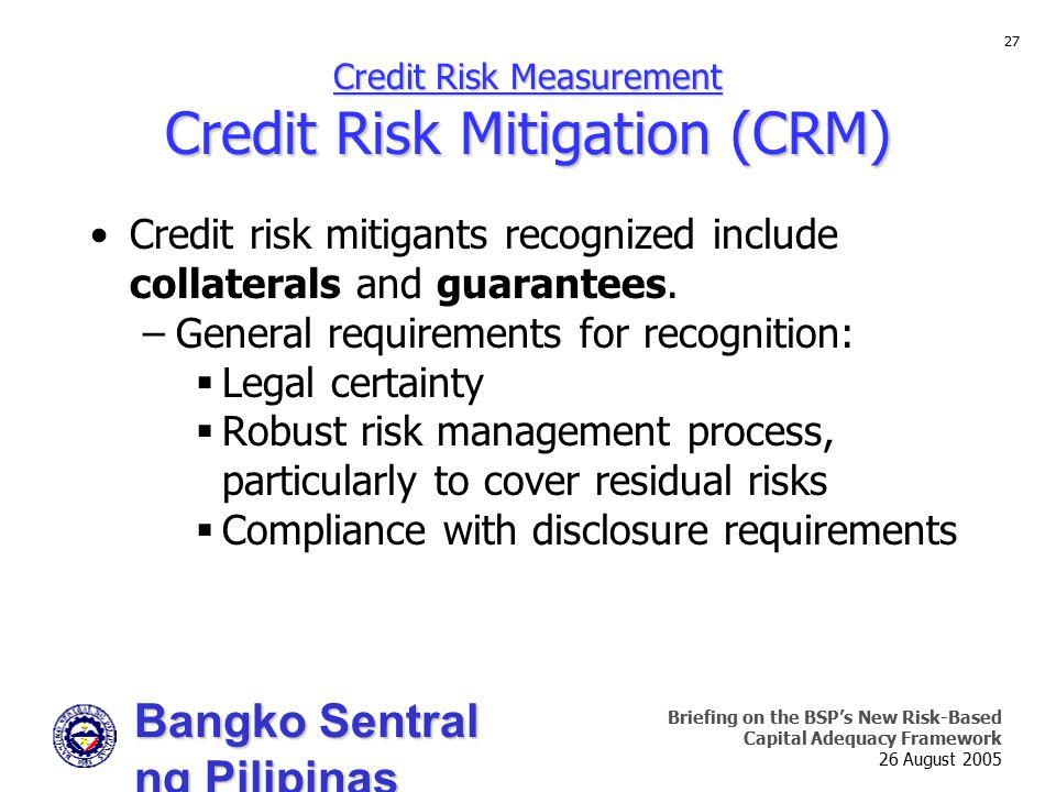 Credit Risk Measurement Credit Risk Mitigation (CRM)