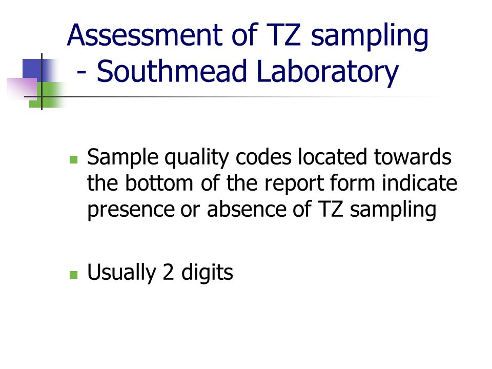 Assessment of TZ sampling - Southmead Laboratory