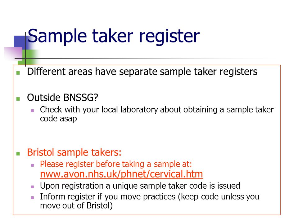 Sample taker register Different areas have separate sample taker registers. Outside BNSSG