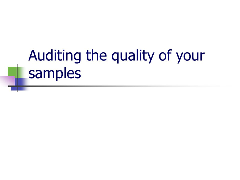 Auditing the quality of your samples