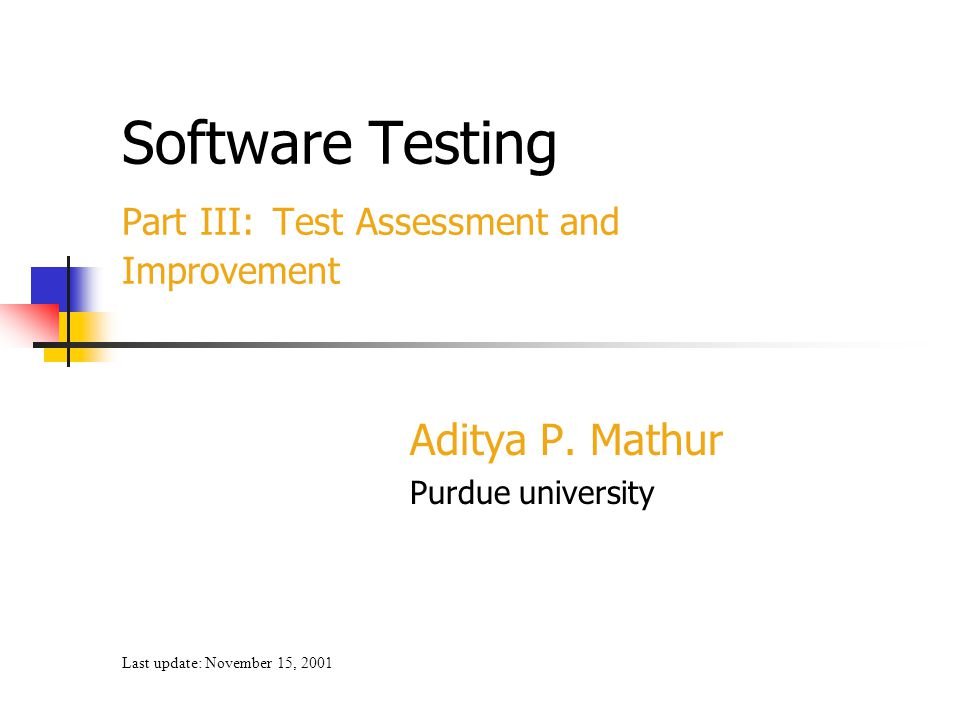 Software Testing Part III: Test Assessment and Improvement
