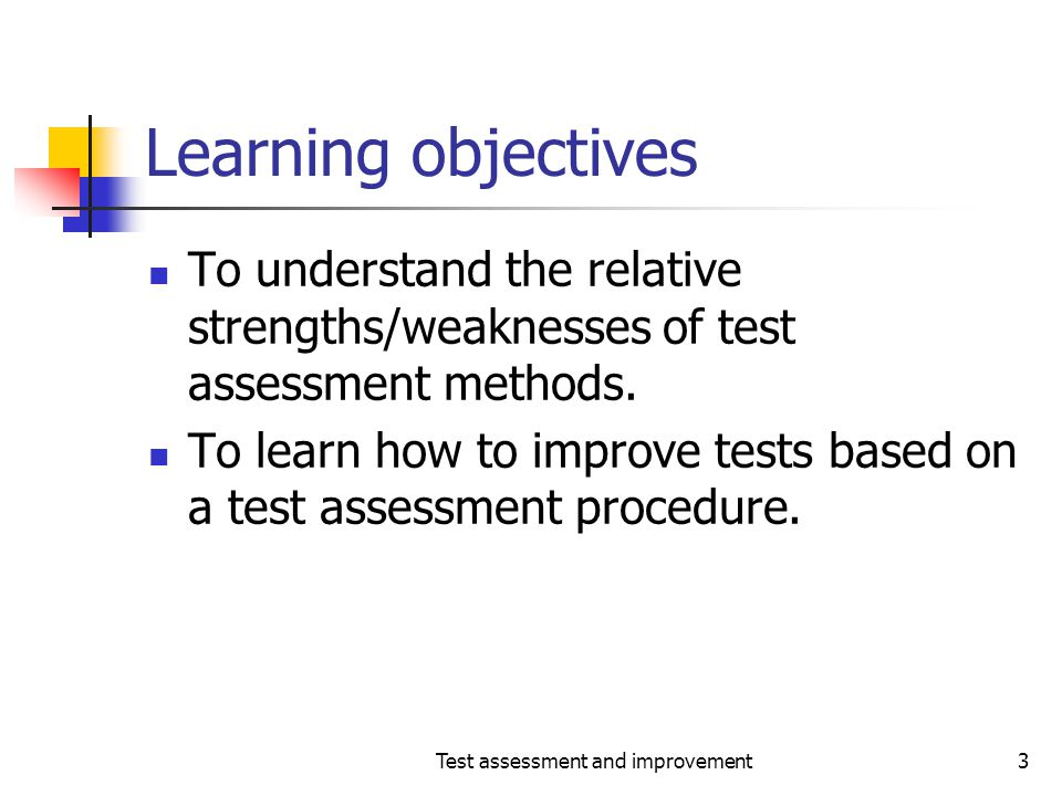 Test assessment and improvement