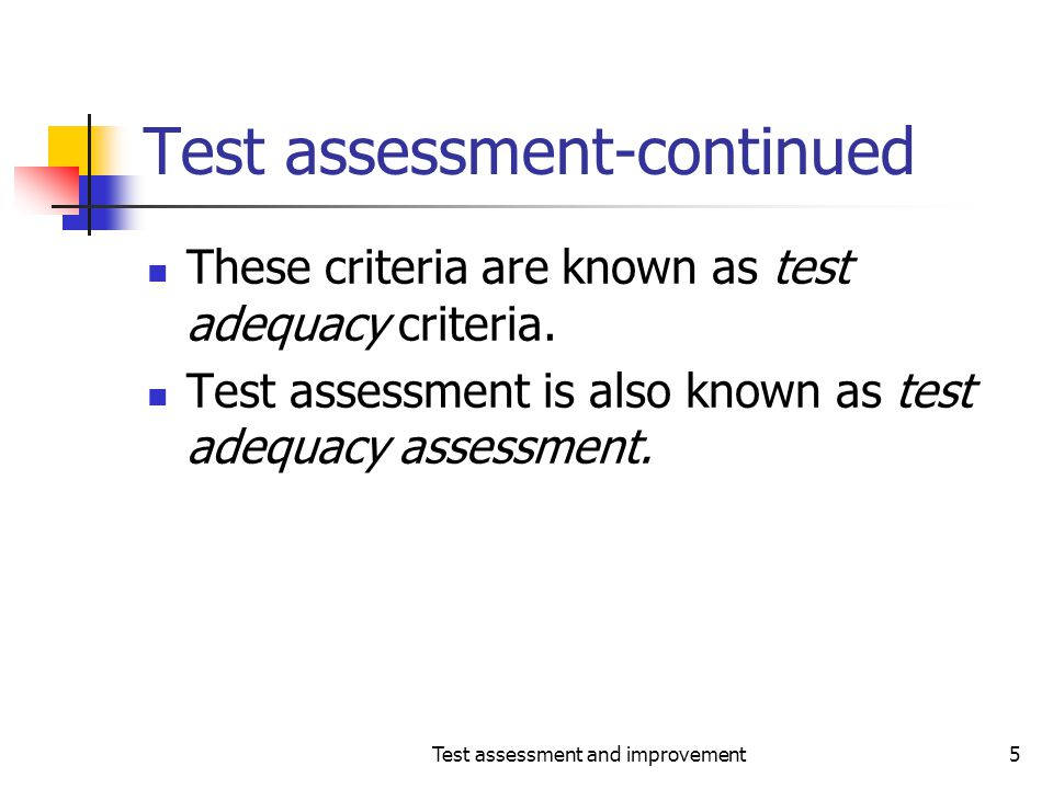 Test assessment-continued