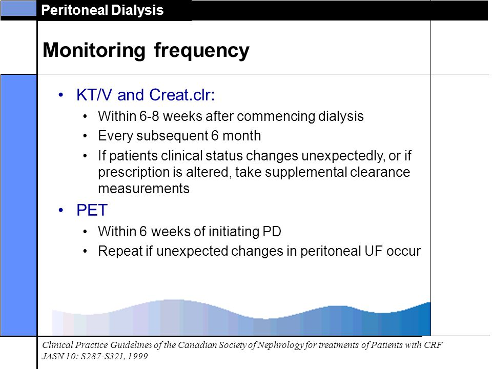 Monitoring frequency KT/V and Creat.clr: PET
