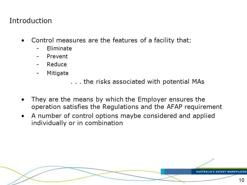 Introduction Control measures are the features of a facility that: