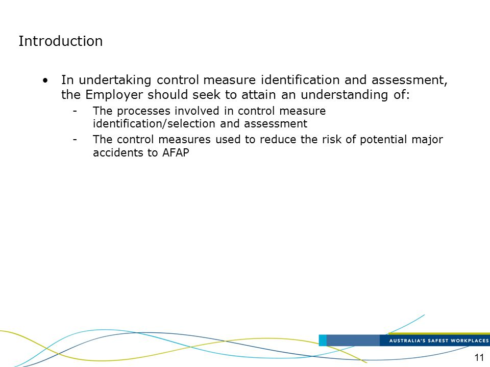 Introduction In undertaking control measure identification and assessment, the Employer should seek to attain an understanding of: