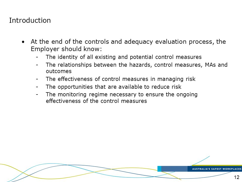 Introduction At the end of the controls and adequacy evaluation process, the Employer should know: