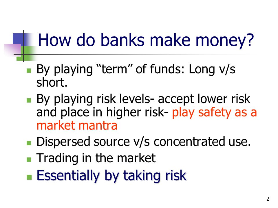 How do banks make money Essentially by taking risk