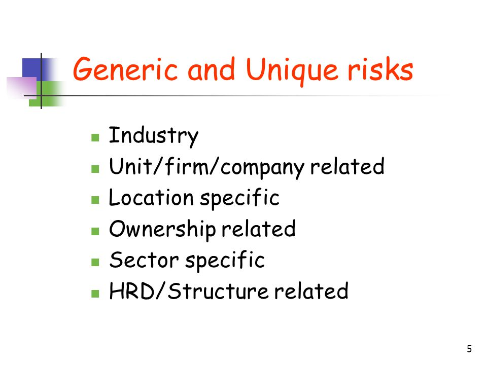 Generic and Unique risks
