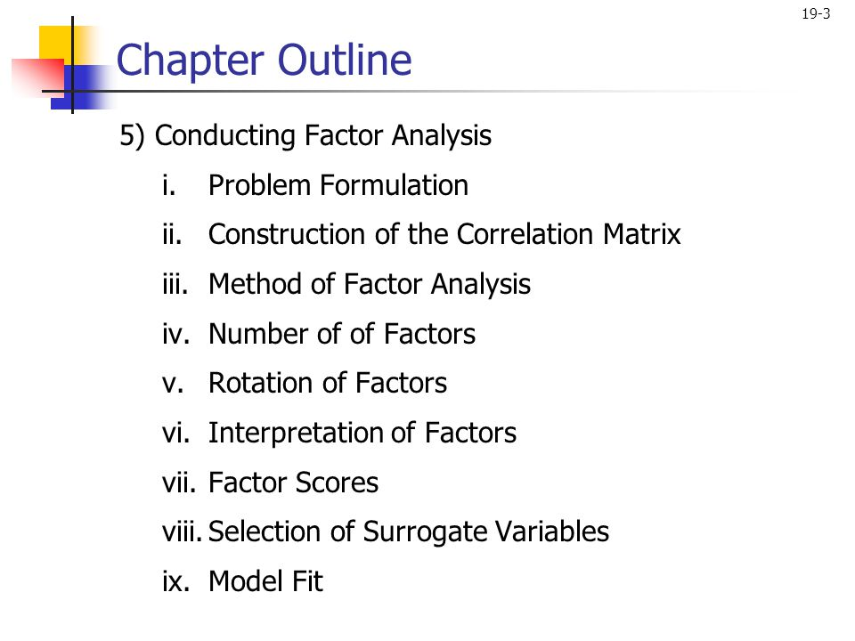Chapter Outline 5) Conducting Factor Analysis Problem Formulation
