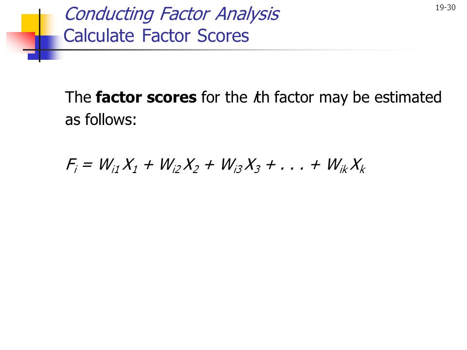 Conducting Factor Analysis Calculate Factor Scores