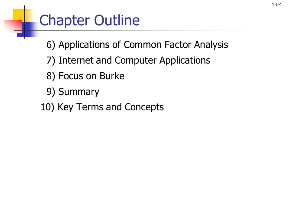 Chapter Outline 6) Applications of Common Factor Analysis