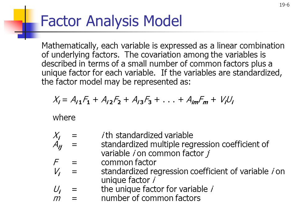 Factor Analysis Model Mathematically, each variable is expressed as a linear combination.