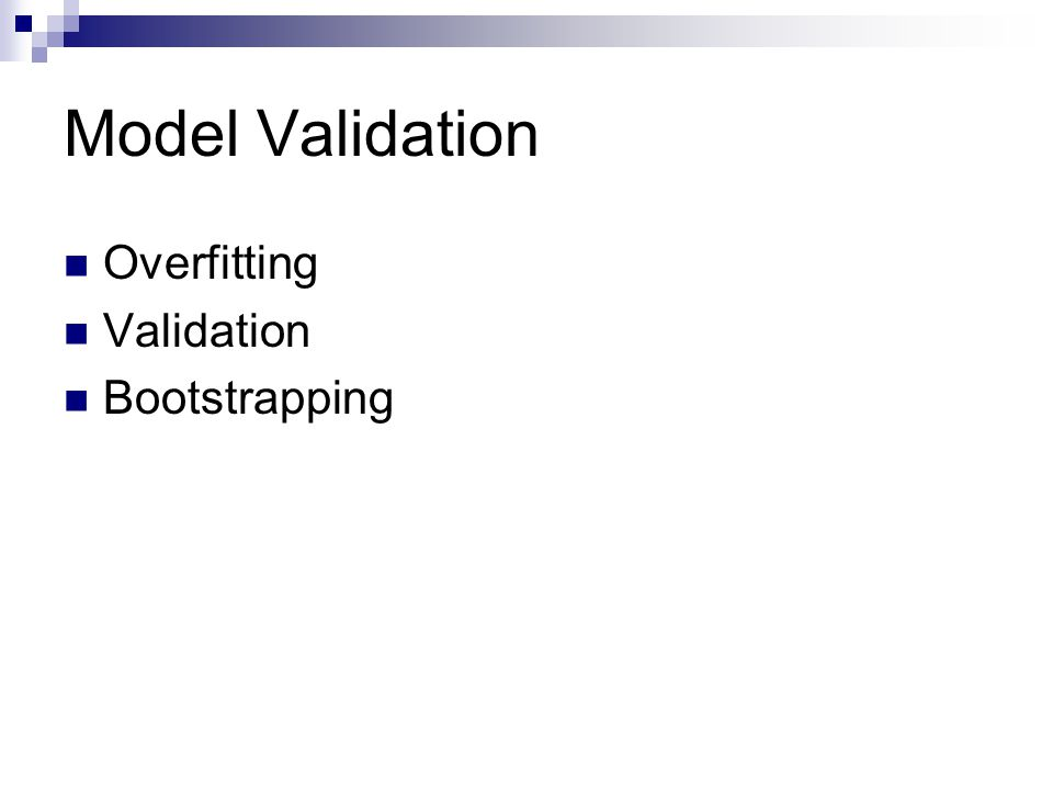 Model Validation Overfitting Validation Bootstrapping