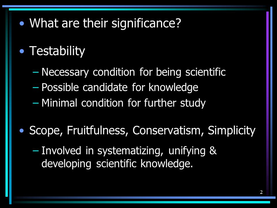 What are their significance Testability