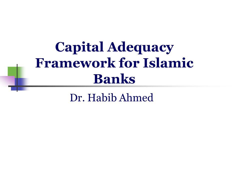 Capital Adequacy Framework for Islamic Banks
