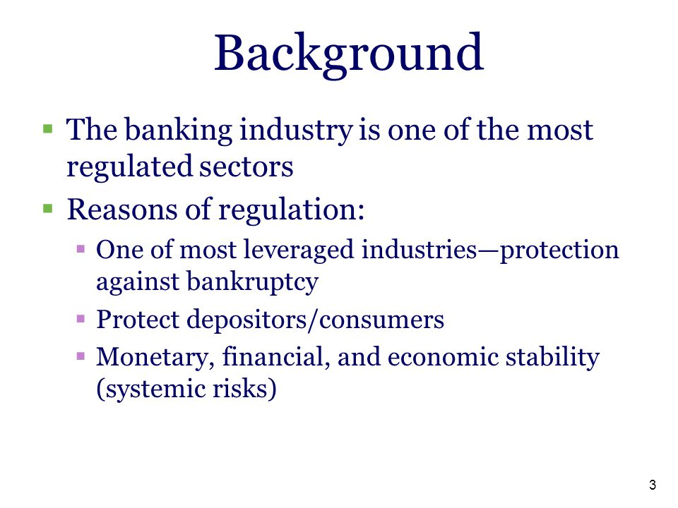 Background The banking industry is one of the most regulated sectors