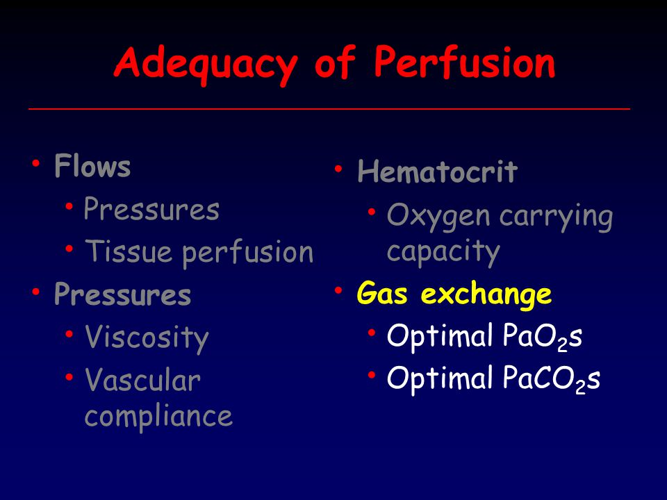 Adequacy of Perfusion Flows Hematocrit Pressures