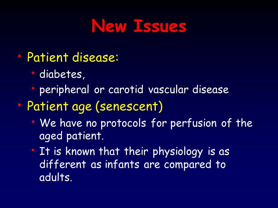 New Issues Patient disease: Patient age (senescent) diabetes,