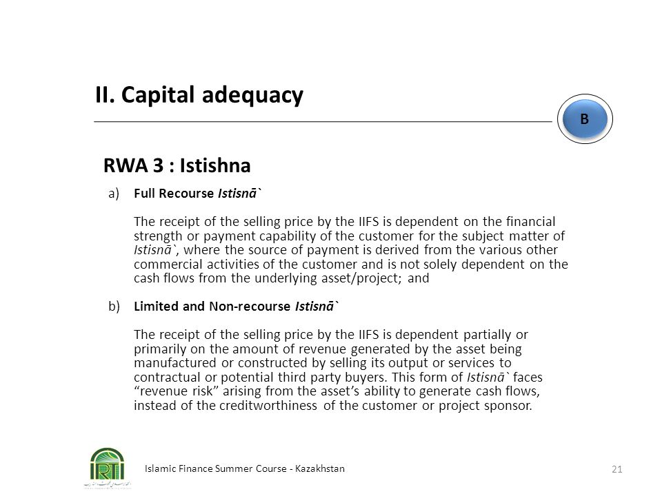 II. Capital adequacy RWA 3 : Istishna B a) Full Recourse Istisnā`