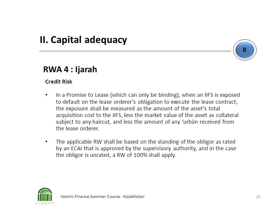 II. Capital adequacy RWA 4 : Ijarah B Credit Risk