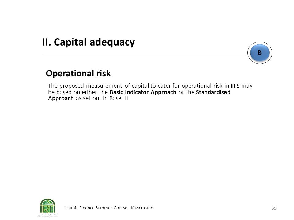 II. Capital adequacy Operational risk B