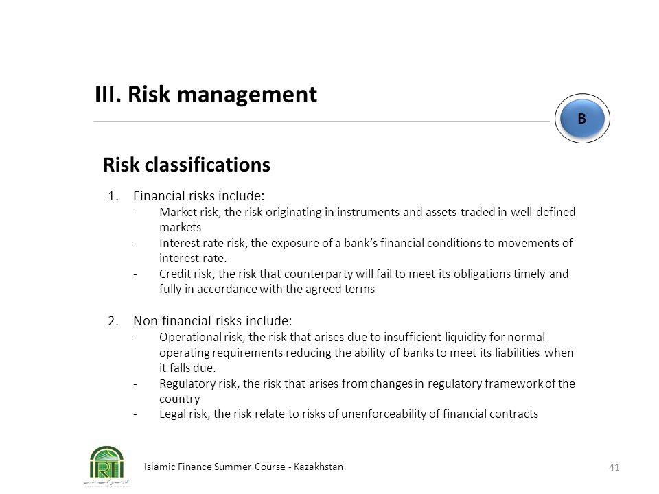 III. Risk management Risk classifications B Financial risks include: