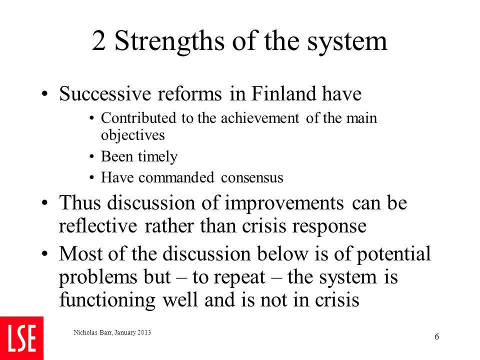 Strengths Consensual: the system is run consensually