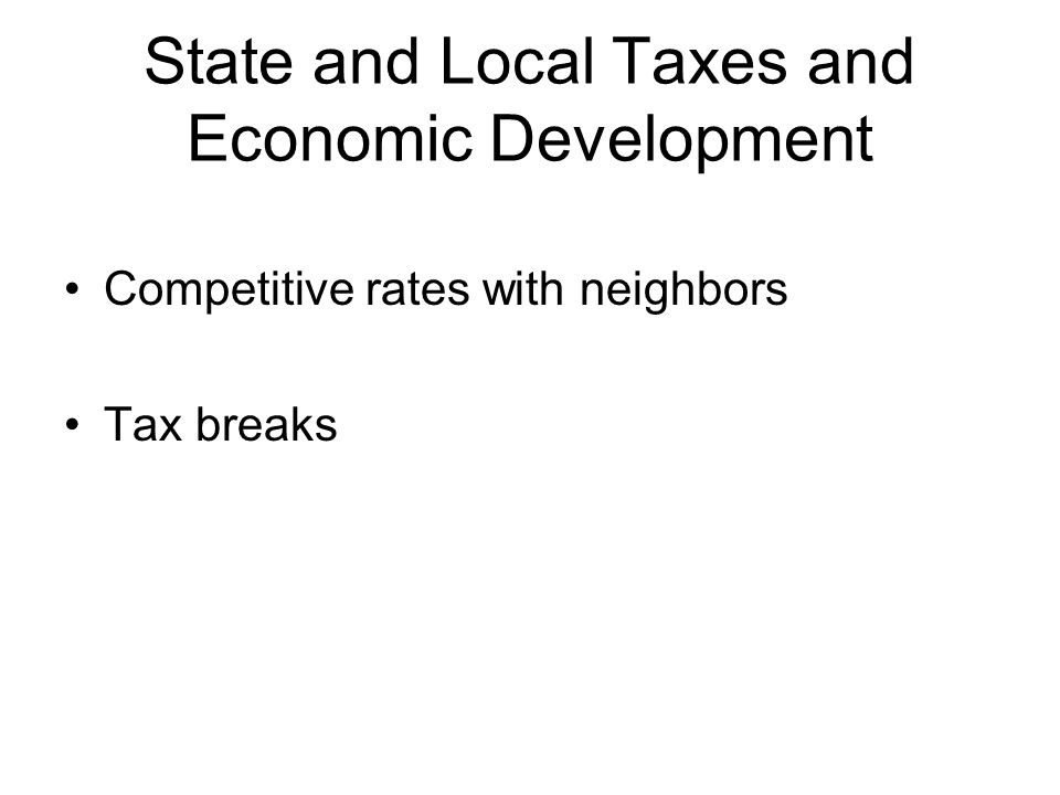 State and Local Taxes and Economic Development