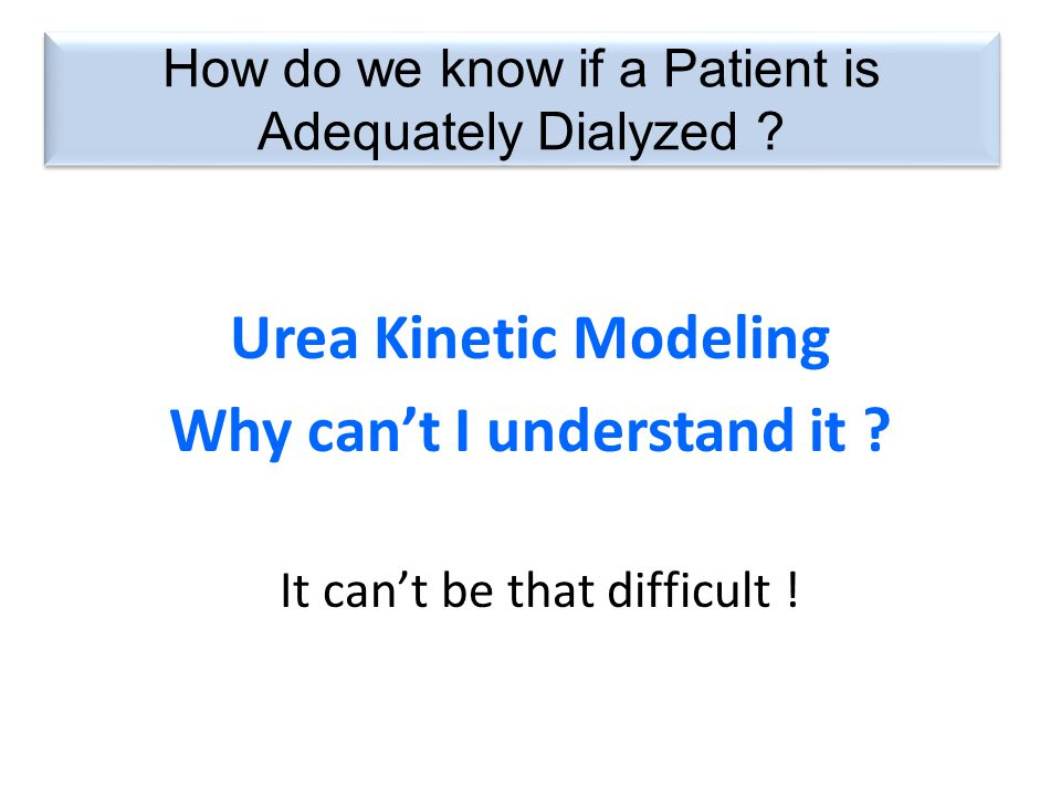 How do we know if a Patient is Adequately Dialyzed