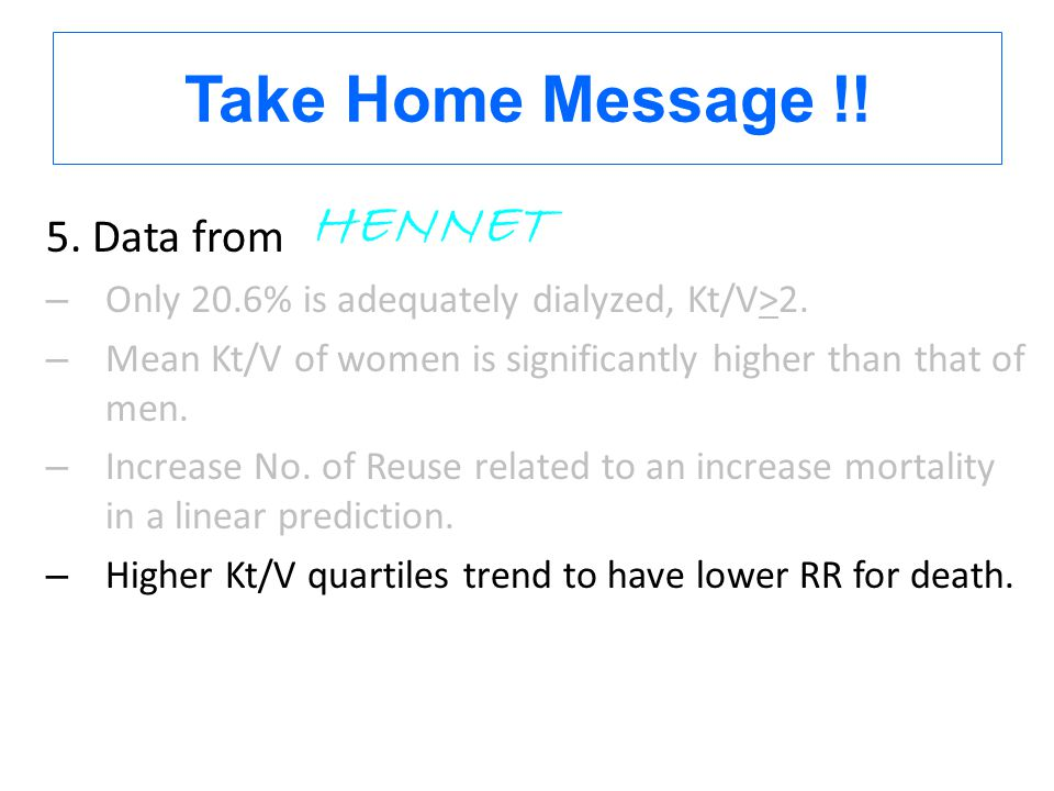 Take Home Message !! HENNET 5. Data from
