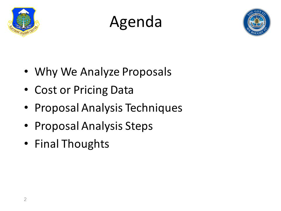 Agenda Why We Analyze Proposals Cost or Pricing Data