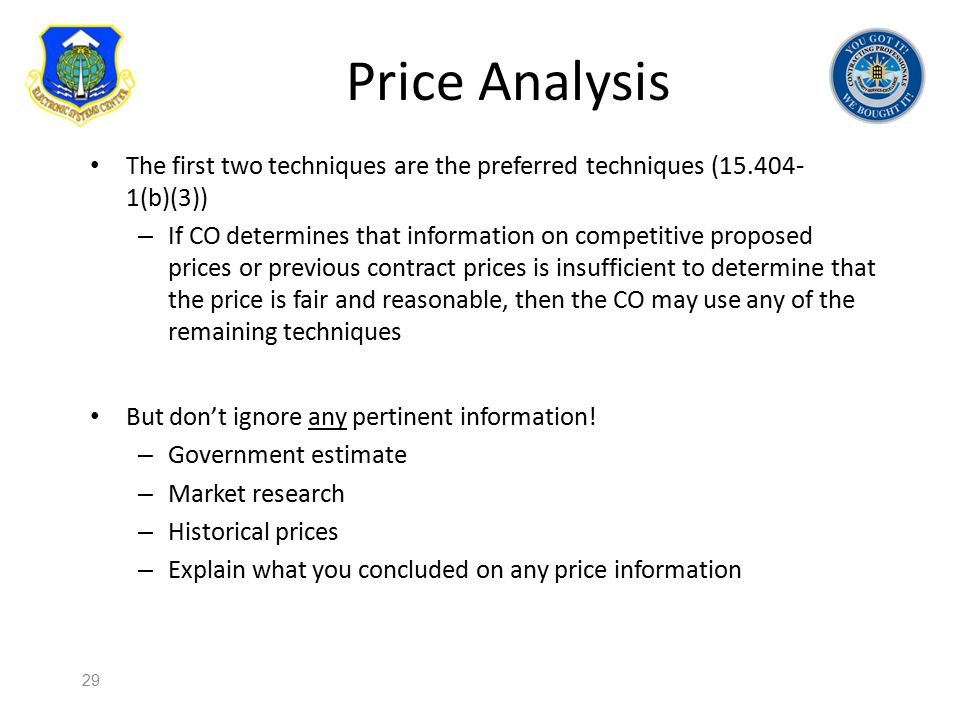 Price Analysis The first two techniques are the preferred techniques (15.404-1(b)(3))